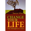 Change Your Life One Thought at a Time