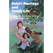 Baha'i Marriage And Family Life
