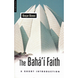 Baha'i Faith- Short Introduction