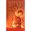 Without Syllable Or Sound