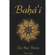 Baha'i- The New Vision