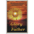 Glory Of The Father: The Case For Christ And Baha'u'llah
